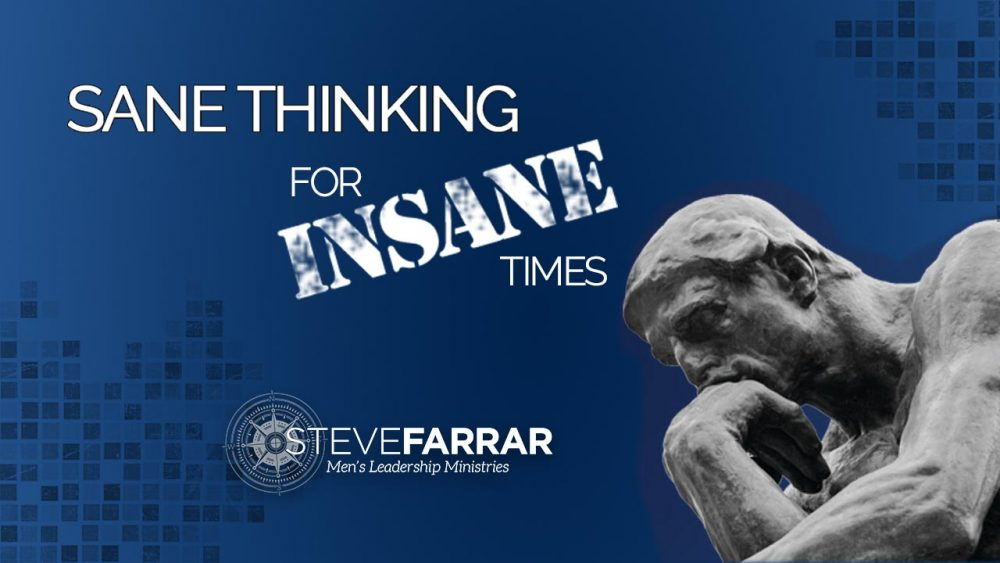 Sane Thinking For Insane Times