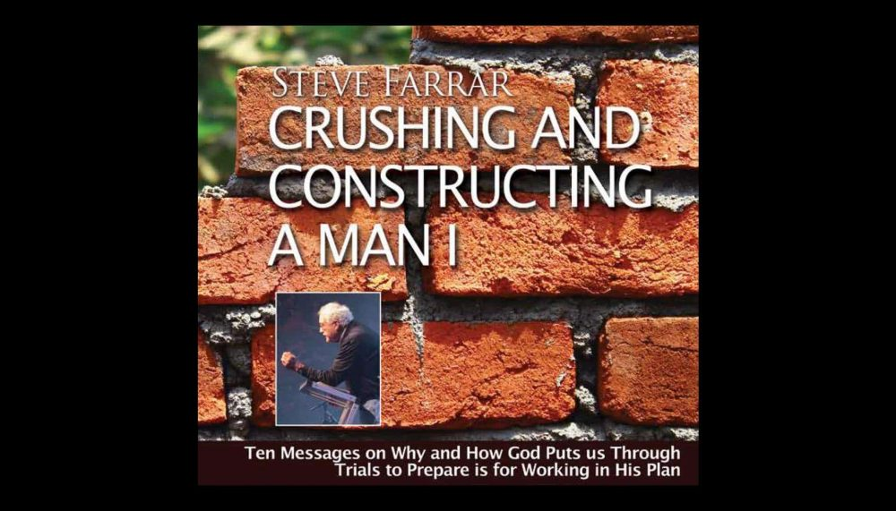 Crushing And Constructing A Man - Part 1